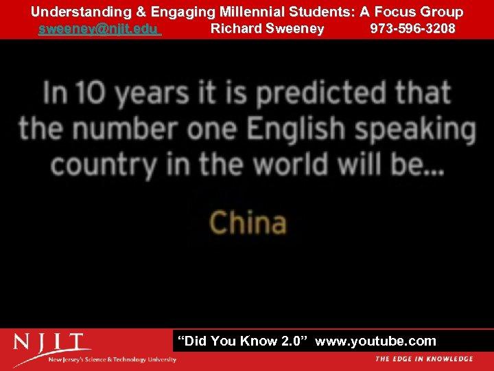 Understanding & Engaging Millennial Students: A Focus Group 14 sweeney@njit. edu Richard Sweeney 973
