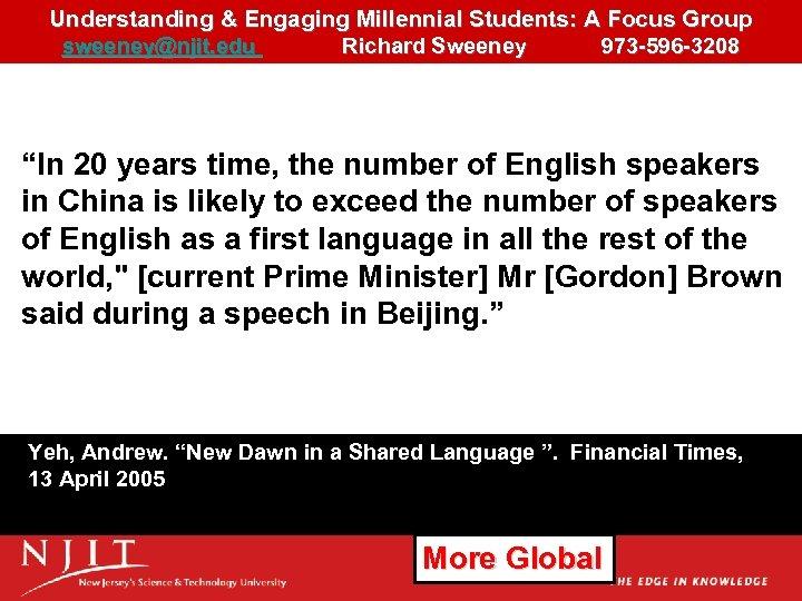 Understanding & Engaging Millennial Students: A Focus Group 15 sweeney@njit. edu Richard Sweeney 973