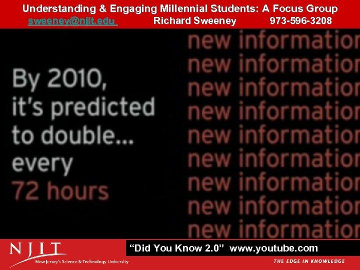 Understanding & Engaging Millennial Students: A Focus Group 23 sweeney@njit. edu Richard Sweeney 973