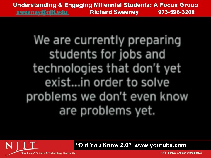 Understanding & Engaging Millennial Students: A Focus Group 24 sweeney@njit. edu Richard Sweeney 973