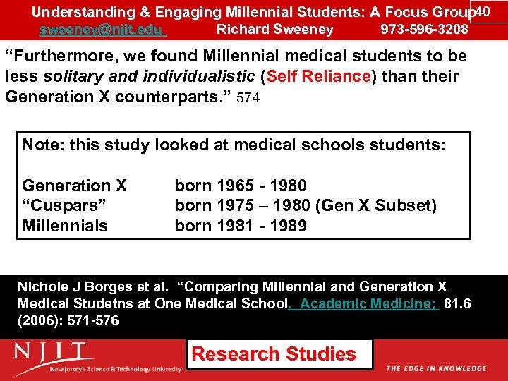 Understanding & Engaging Millennial Students: A Focus Group 40 sweeney@njit. edu Richard Sweeney 973