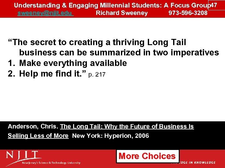 Understanding & Engaging Millennial Students: A Focus Group 47 sweeney@njit. edu Richard Sweeney 973