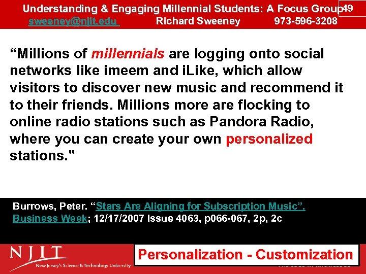 Understanding & Engaging Millennial Students: A Focus Group 49 sweeney@njit. edu Richard Sweeney 973
