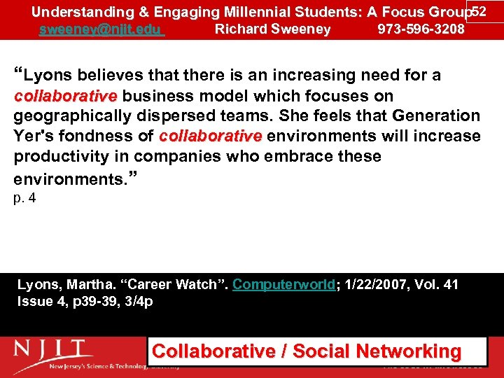Understanding & Engaging Millennial Students: A Focus Group 52 sweeney@njit. edu Richard Sweeney 973