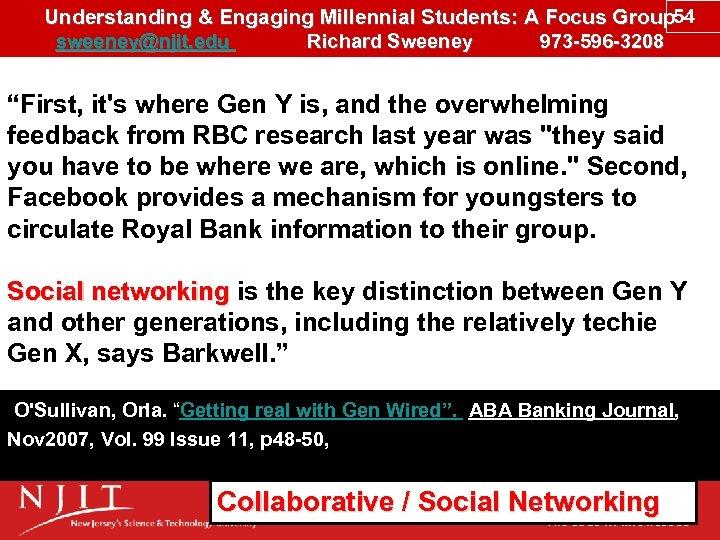 Understanding & Engaging Millennial Students: A Focus Group 54 sweeney@njit. edu Richard Sweeney 973