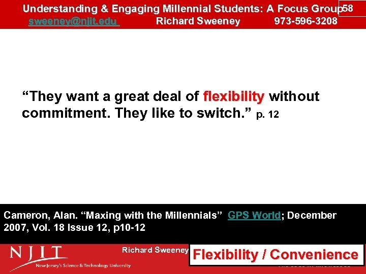 Understanding & Engaging Millennial Students: A Focus Group 58 sweeney@njit. edu Richard Sweeney 973