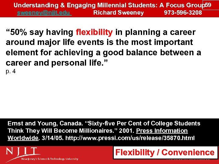 Understanding & Engaging Millennial Students: A Focus Group 59 sweeney@njit. edu Richard Sweeney 973