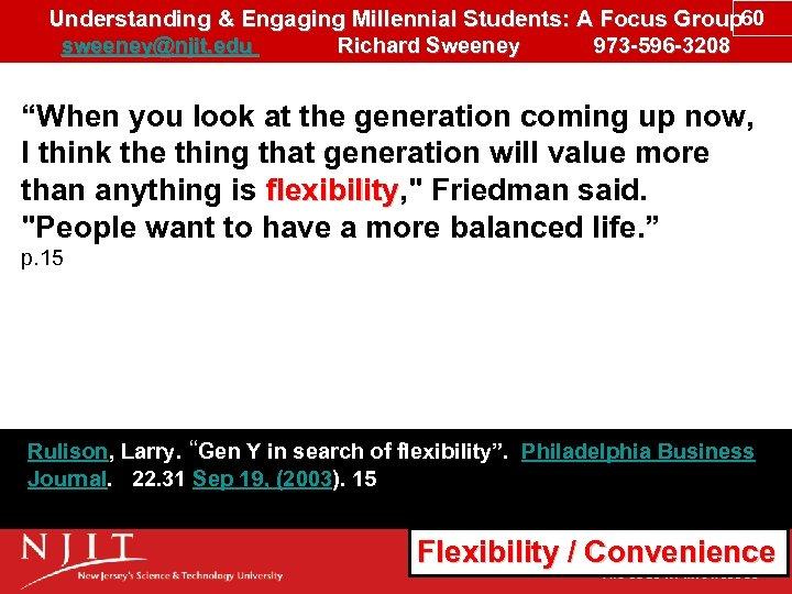 Understanding & Engaging Millennial Students: A Focus Group 60 sweeney@njit. edu Richard Sweeney 973