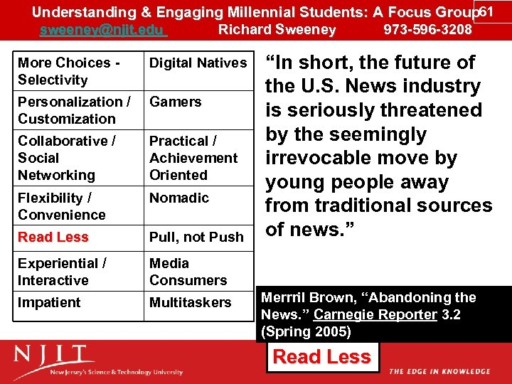 Understanding & Engaging Millennial Students: A Focus Group 61 sweeney@njit. edu Richard Sweeney 973
