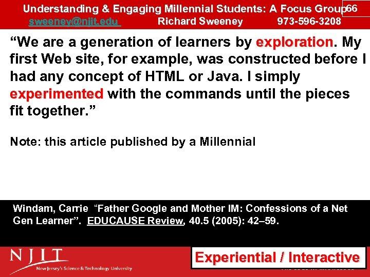 Understanding & Engaging Millennial Students: A Focus Group 66 sweeney@njit. edu Richard Sweeney 973