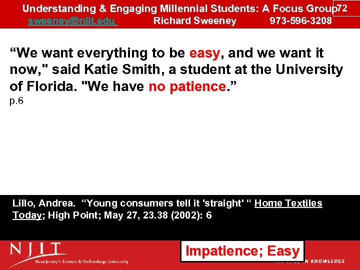 Understanding & Engaging Millennial Students: A Focus Group 72 sweeney@njit. edu Richard Sweeney 973
