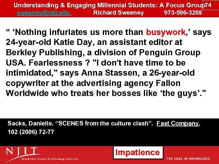 Understanding & Engaging Millennial Students: A Focus Group 74 sweeney@njit. edu Richard Sweeney 973