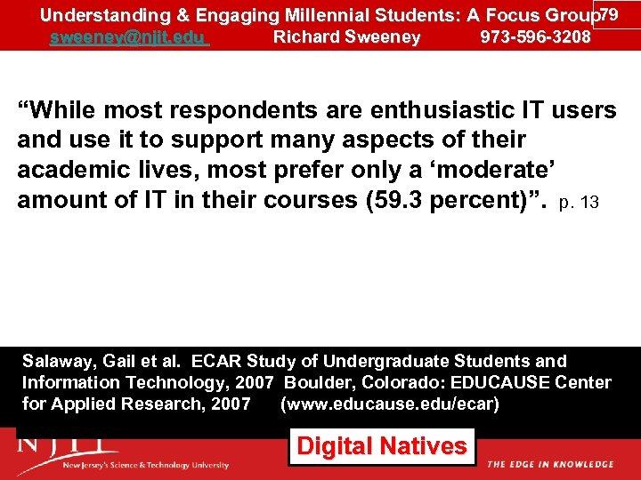 Understanding & Engaging Millennial Students: A Focus Group 79 sweeney@njit. edu Richard Sweeney 973