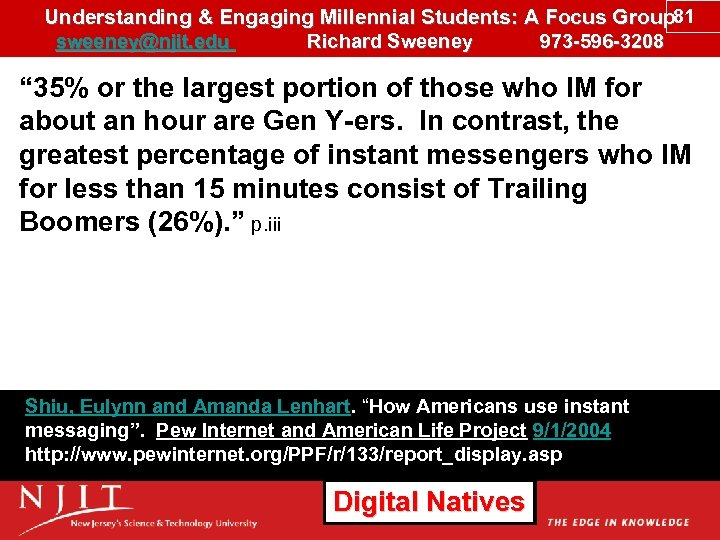 Understanding & Engaging Millennial Students: A Focus Group 81 sweeney@njit. edu Richard Sweeney 973