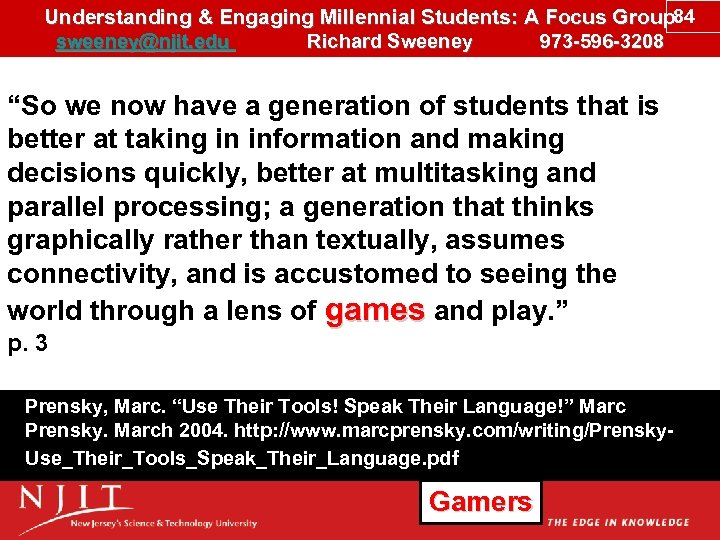 Understanding & Engaging Millennial Students: A Focus Group 84 sweeney@njit. edu Richard Sweeney 973