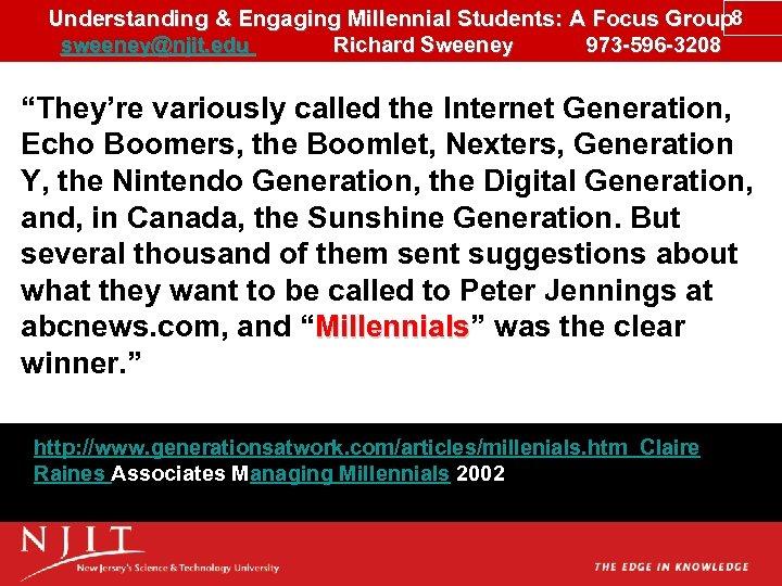 Understanding & Engaging Millennial Students: A Focus Group 8 sweeney@njit. edu Richard Sweeney 973