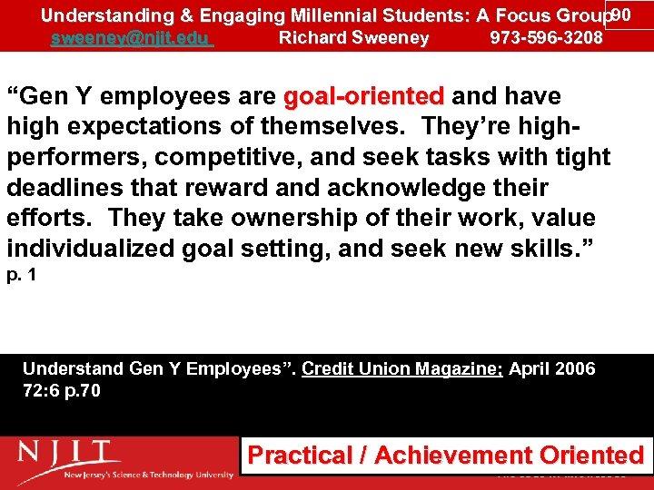 Understanding & Engaging Millennial Students: A Focus Group 90 sweeney@njit. edu Richard Sweeney 973