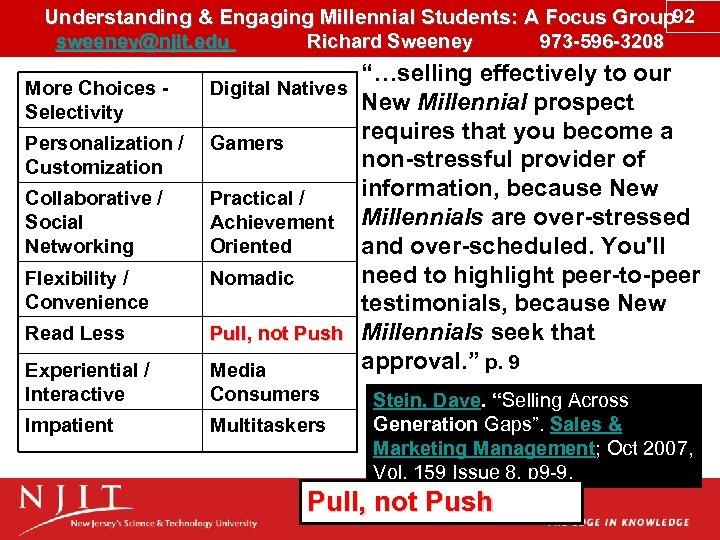 Understanding & Engaging Millennial Students: A Focus Group 92 sweeney@njit. edu Richard Sweeney 973
