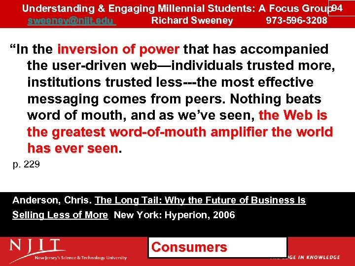 Understanding & Engaging Millennial Students: A Focus Group 94 sweeney@njit. edu Richard Sweeney 973