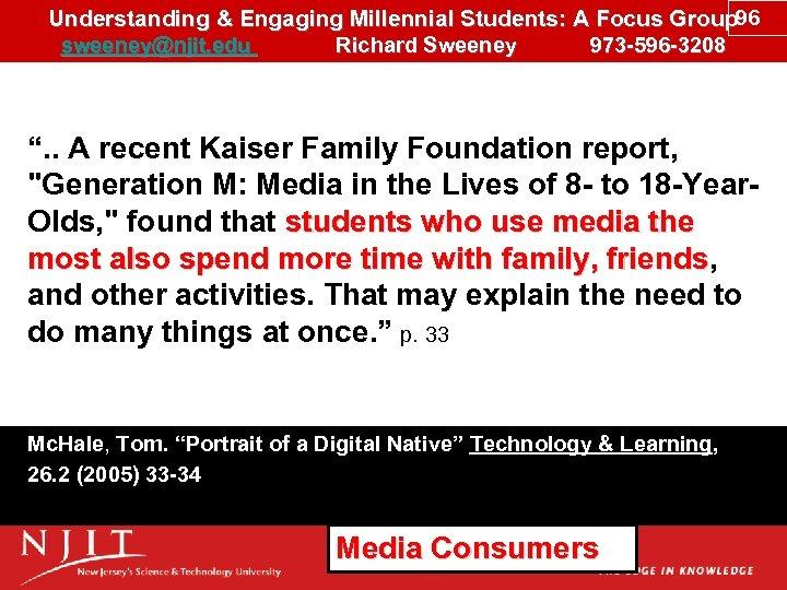 Understanding & Engaging Millennial Students: A Focus Group 96 sweeney@njit. edu Richard Sweeney 973