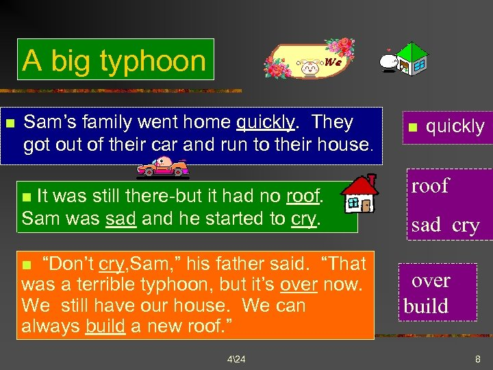 A big typhoon n Sam's family went home quickly. They got out of their