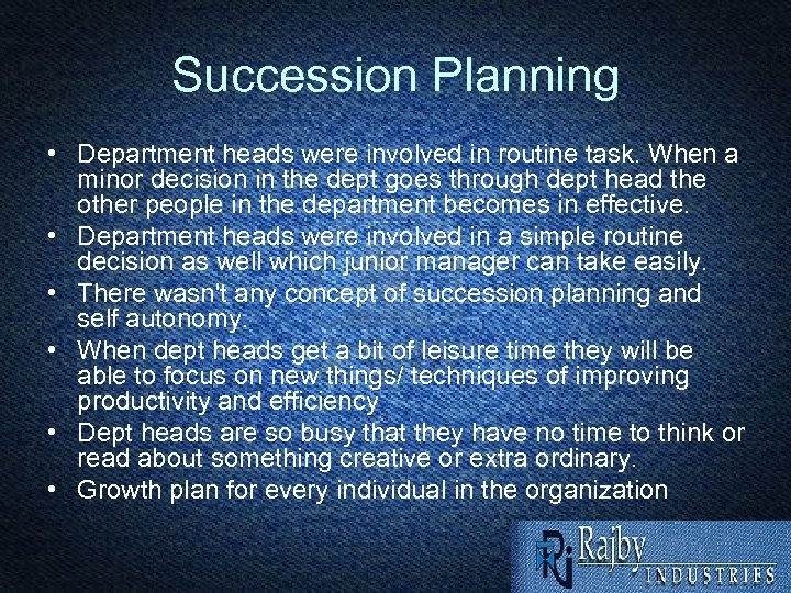 Succession Planning • Department heads were involved in routine task. When a minor decision