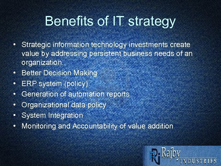 Benefits of IT strategy • Strategic information technology investments create value by addressing persistent
