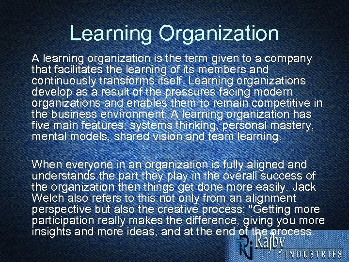 Learning Organization A learning organization is the term given to a company that facilitates