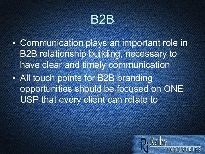 B 2 B • Communication plays an important role in B 2 B relationship