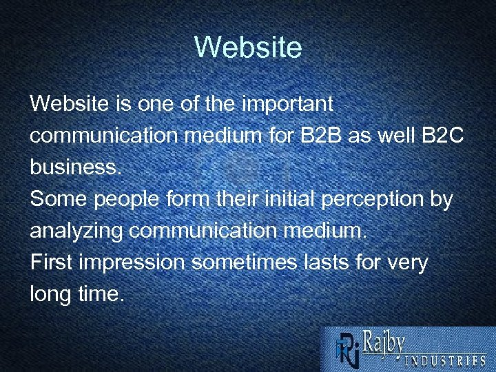 Website is one of the important communication medium for B 2 B as well