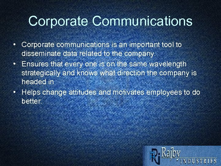 Corporate Communications • Corporate communications is an important tool to disseminate data related to