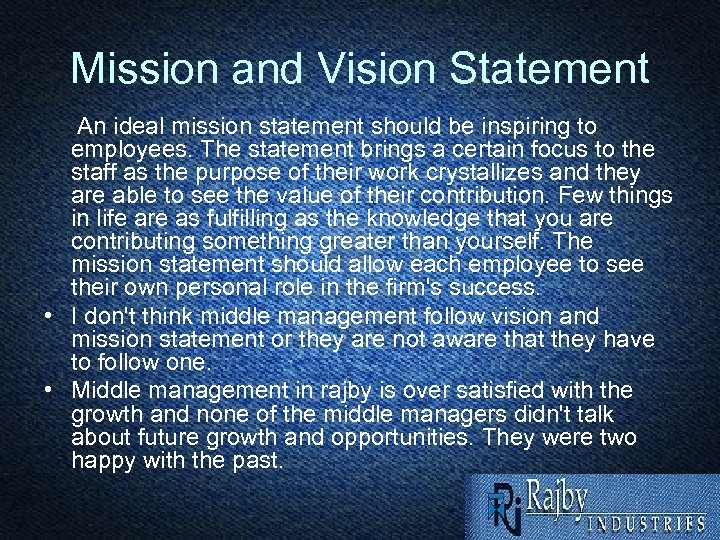 Mission and Vision Statement An ideal mission statement should be inspiring to employees. The