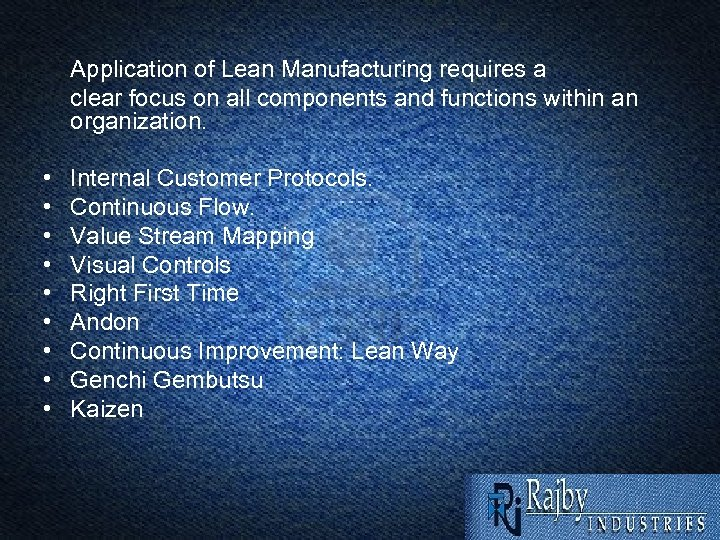 Application of Lean Manufacturing requires a clear focus on all components and functions within