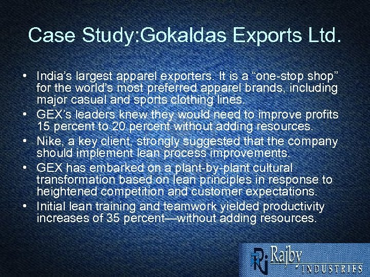 """Case Study: Gokaldas Exports Ltd. • India's largest apparel exporters. It is a """"one-stop"""