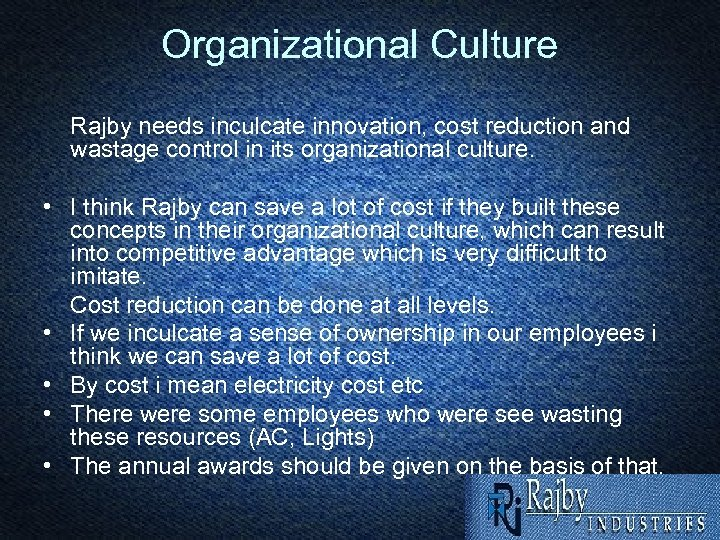 Organizational Culture Rajby needs inculcate innovation, cost reduction and wastage control in its organizational