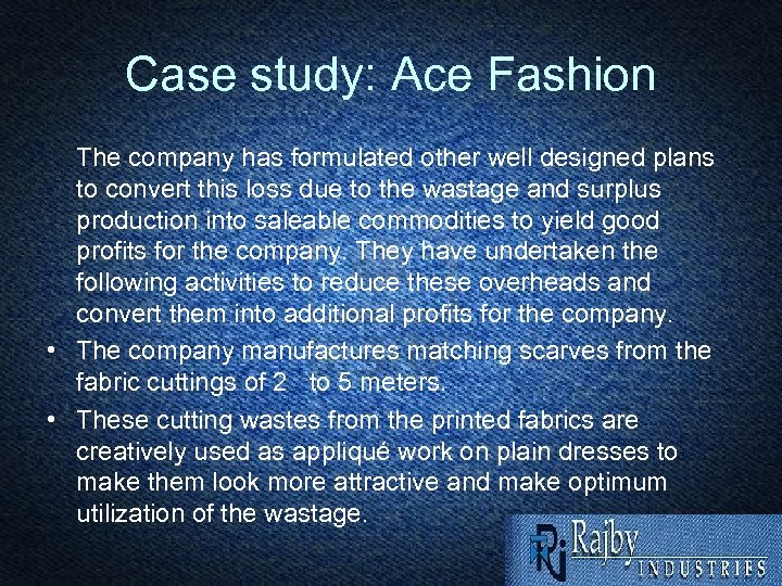 Case study: Ace Fashion The company has formulated other well designed plans to convert