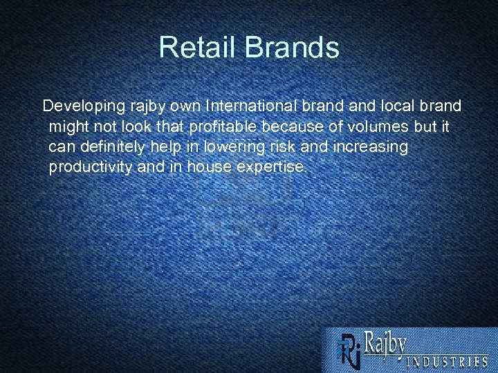 Retail Brands Developing rajby own International brand local brand might not look that profitable