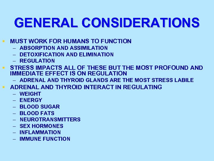 GENERAL CONSIDERATIONS § MUST WORK FOR HUMANS TO FUNCTION – ABSORPTION AND ASSIMILATION –