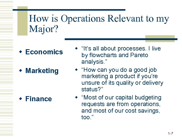 How is Operations Relevant to my Major? w Economics w Marketing w Finance w