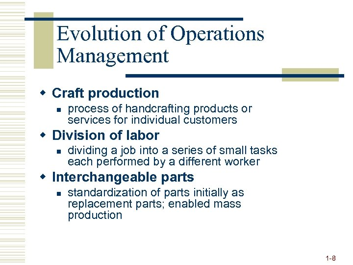 Evolution of Operations Management w Craft production n process of handcrafting products or services