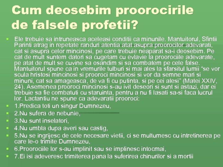 Cum deosebim proorocirile de falsele profetii? § Ele trebuie sa intruneasca aceleasi conditii ca