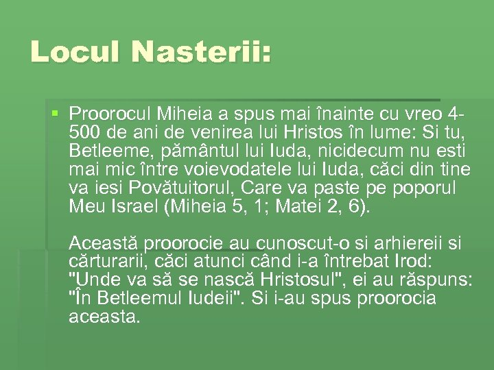 Locul Nasterii: § Proorocul Miheia a spus mai înainte cu vreo 4500 de ani