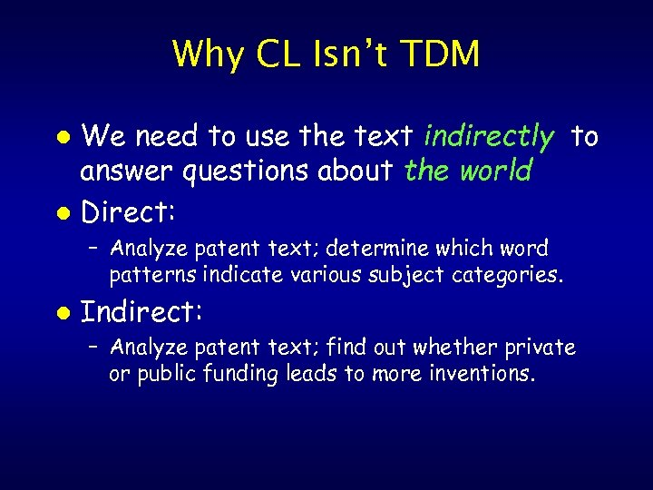 Why CL Isn't TDM We need to use the text indirectly to answer questions