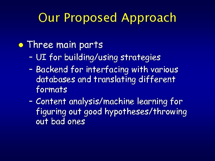 Our Proposed Approach l Three main parts – UI for building/using strategies – Backend
