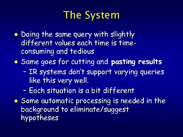 The System l l l Doing the same query with slightly different values each