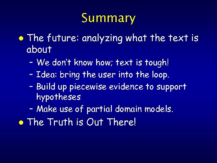 Summary l The future: analyzing what the text is about – We don't know