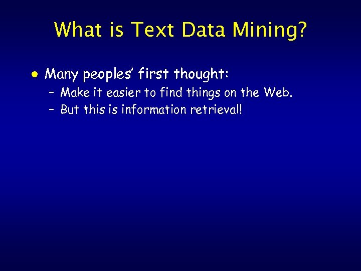 What is Text Data Mining? l Many peoples' first thought: – Make it easier