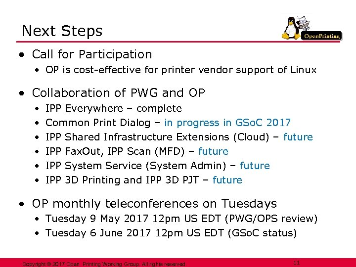 Next Steps • Call for Participation • OP is cost-effective for printer vendor support