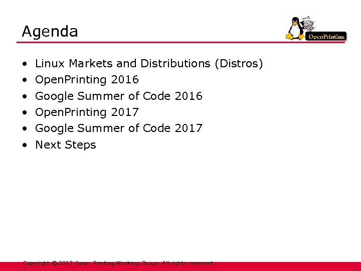 Agenda • • • Linux Markets and Distributions (Distros) Open. Printing 2016 Google Summer