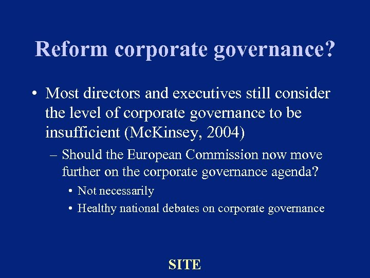 Reform corporate governance? • Most directors and executives still consider the level of corporate